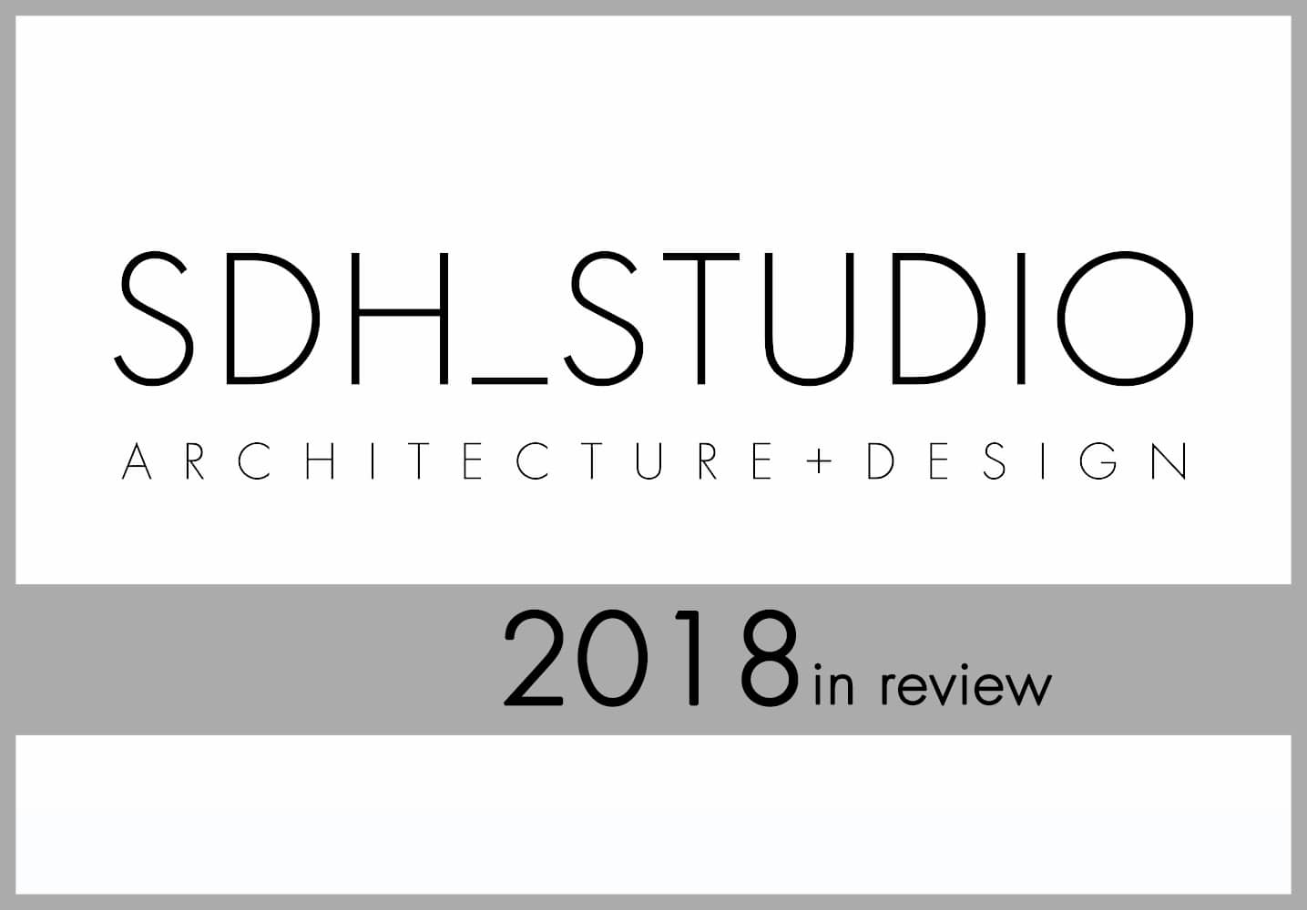 SDH_Studio 2018 in Review